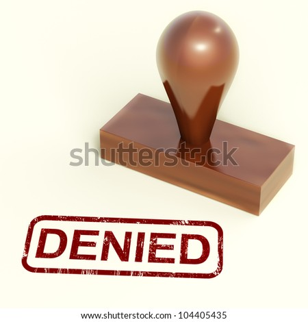 Denied Stamp Shows Rejection Or Refusing