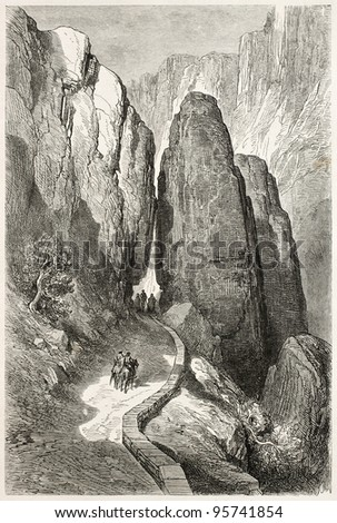 Despenaperros gorge old view, Spain. Created by Gustave Dore, published on Le Tour Du Monde, Paris, 1867