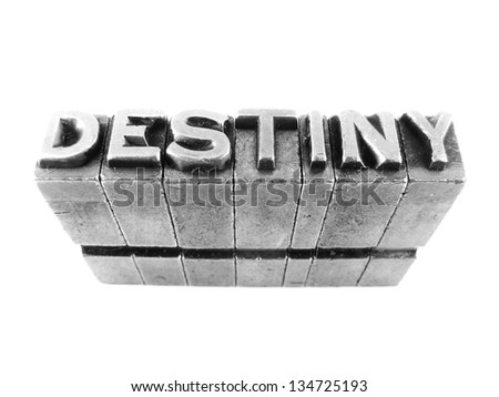 Destiny sign,  antique metal letter-press type isolated