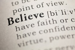 Dictionary definition of the word believe.
