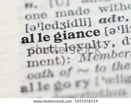 Dictionary definition of word allegiance, selective focus. #1431958514