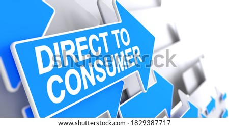 Direct To Consumer - DTC. Blue Cursor or Arrow with a Text Indicates the Direction of Movement. Direct To Consumer - DTC, Text on Blue Arrow. 3D Render.