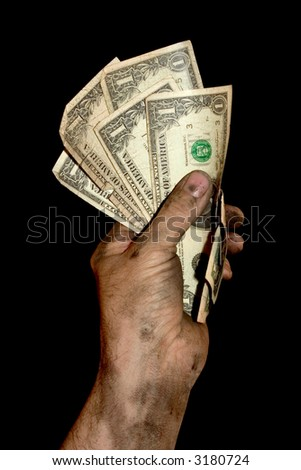 Dirty Hand holding American money ( with clipping path)