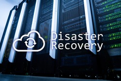 DIsaster recovery. Data loss prevention. Server room on background.