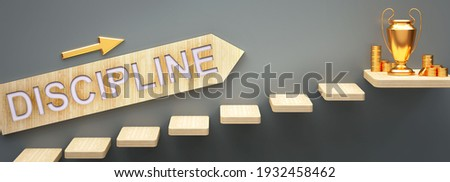 Discipline leads to money and success in business and life - symbolized by stairs and a Discipline sign pointing at golden money to show that Discipline helps becoming rich, 3d illustration Сток-фото ©