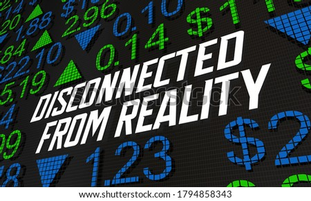 Disconnected from Reality Stock Market Irrational Unrealistic Prices 3d Illustration Photo stock ©