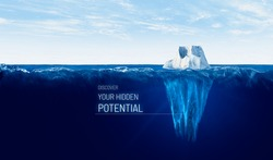 Discover your hidden potential. Motivational concept with iceberg – bigger part representing potential is hidden under water.