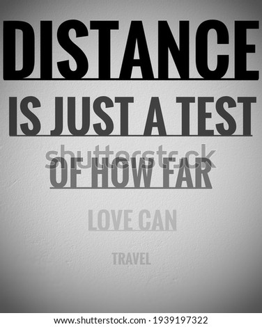 distance is just a test of how far love can travel, motivational and inspirational quotes Foto d'archivio ©