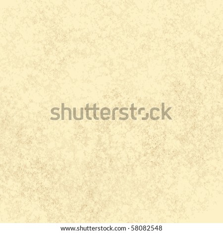 distressed grungy beige parchment or background