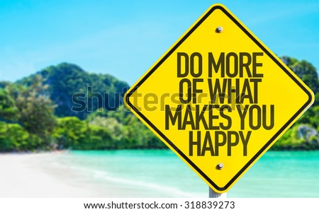 Do More What Makes You Happy sign with beach background
