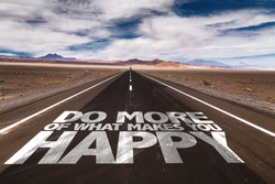 Do More What Makes You Happy written on desert road