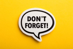 Do not Forget Reminder speech bubble isolated on the yellow background.
