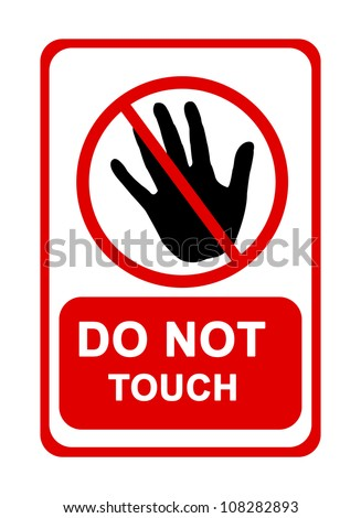 Do Not Touch Sign Isolated on White Background
