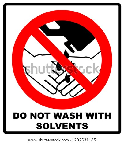 Do Not Wash Hands With Solvents Sign.  illustration. Warning banner. Red prohibition symbol. Forbidden Sign