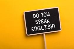 Do You Speak English Concept sign blackboard.