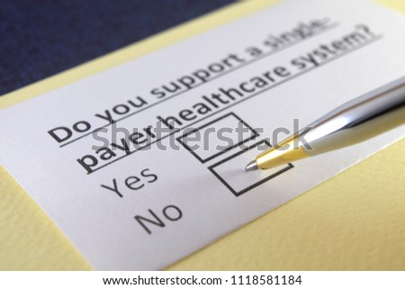 Do you support a single-payer healthcare system? Yes or no