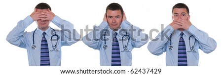 Doctor isolated on white. Sees, hears and speaks no evil. Concept for not rocking the boat in medical circles.