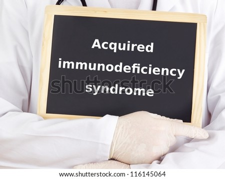 Doctor shows information on blackboard: acquired immunodeficiency syndrome