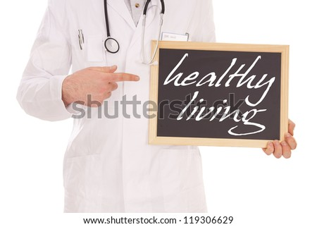 Doctor with a sign - healthy living / Doctor and sign