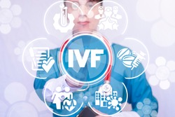 Doctor woman clicks a IVF acronym button on a virtual panel. In Vitro Fertilization (IVF) Health Care Modern concept. Medication Infertility.