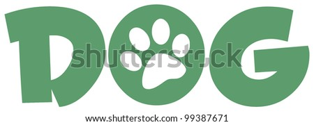 Dog Green Text With Paw Print. Raster Illustration.Vector version also available in portfolio.