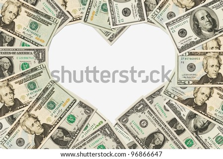 Dollar bills in the shape of a heart isolated on white background, The love of money