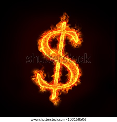 dollar sign in fire with flames, for money concepts or financial crisis.