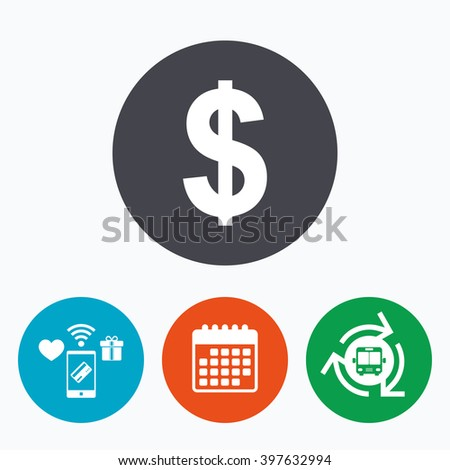 Dollars sign icon. USD currency symbol. Money label. Mobile payments, calendar and wifi icons. Bus shuttle.
