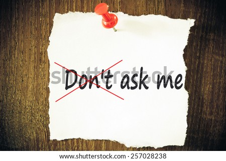 Don\'t ask me. Written on white paper