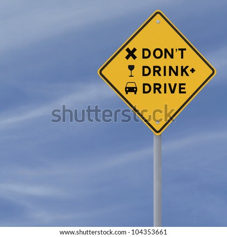 Don't Drink & Drive! - Modified road sign highlighting the danger of drinking and driving (against a blue sky background)