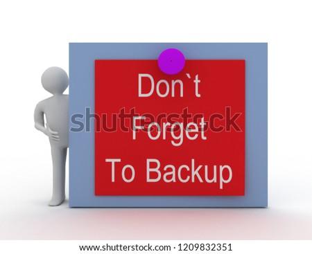 Don't Forget To Backup concept.3d illustration