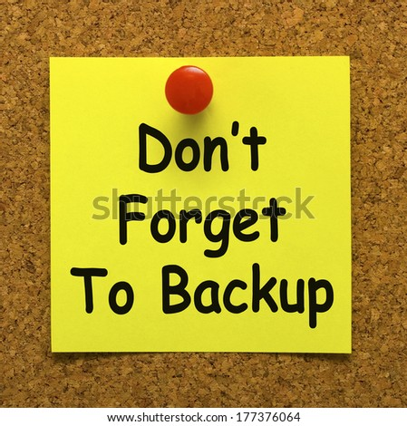 Don't Forget To Backup Note Meaning Back Up Data