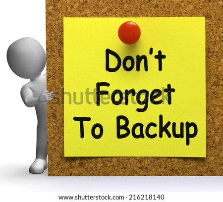 Don't Forget To Backup Note Meaning Back Up Or Data