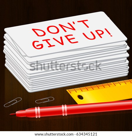 Don't Give Up Card Representing Motivate 3d Illustration