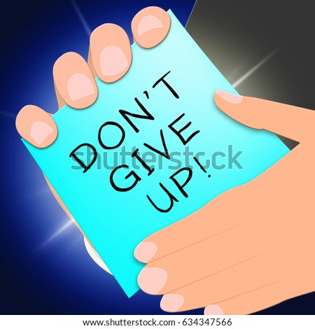 Don't Give Up Representing Motivate 3d Illustration