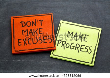Don't make excuses, make progress - handwriting on sticky notes against slate blackboard