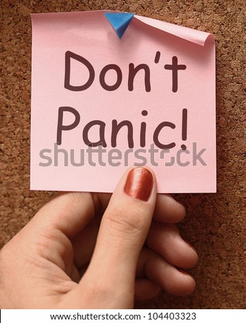 Don't Panic Note Meaning No Panicking Or Relaxing