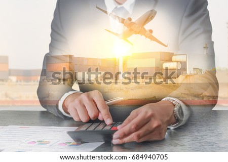 Double exposure of businessman working with calculator, Container Cargo ship, Cargo plane and airplane take off at sunset as business, Calculation, industrial, transportation and import export concept #684940705