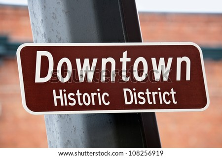 Downtown - Historic District. Sign seen in Cheyenne, Wyoming.