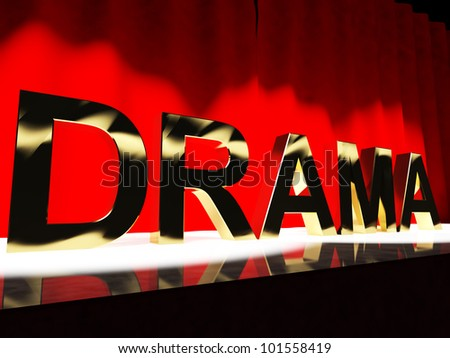 Drama Word On Stage Representing Broadway The West End Or Acting