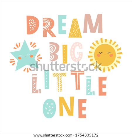 Dream big little one - hand drawn inscription, typography poster with inspirational phrase. T-shirt, greeting card, print art or home decoration in Scandinavian style. Scandinavian design. Stock photo ©