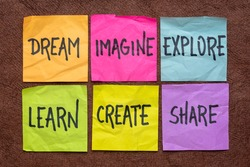 dream, imagine, explore, learn, create, and share -  set of sticky notes with inspirational words
