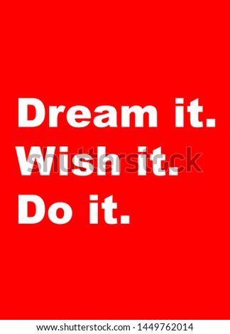 Dream it. Wish it. Do it. Inspiring Creative Motivation Quote Poster Template. Typography Banner Design Concept Inspirational and Motivational quote with red Background