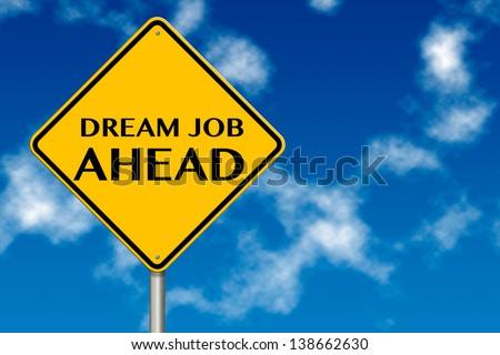 Dream Job Ahead traffic sign on a blue sky background