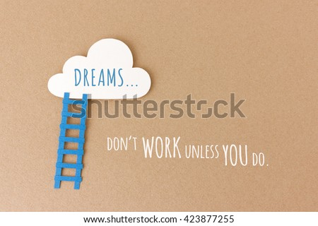 Dreams don't work unless you do - motivational quote