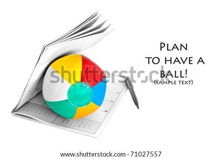 Dreams of Vacation/Holiday Popping Up?  Beach ball, calendar, and pen isolated on white with copy space.  Shallow DOF.