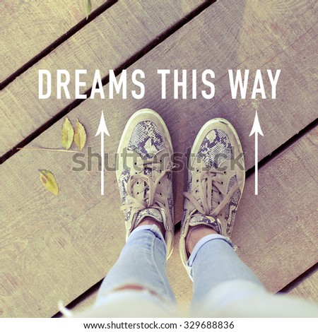 Dreams This Way / Motivational Inspirational Life Concept Background
