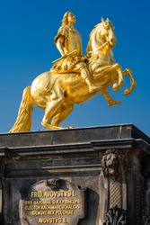 Dresden, Germany. The Golden Rider (German: Goldener Reiter). It is a gilded equestrian statue of Augustus the Strong from 1743, one of Dresden's best known landmarks.