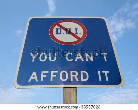 """DUI traffic sign in Pennsylvania. """"You can't afford it"""""""