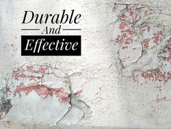 durable and effective concept with a torn paint background. Selective focus.